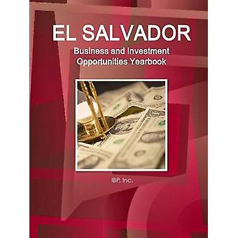 El Salvador Business and Investment Opportunities Yearbook Volume 1 Strategic Practical Information and Opportunities by IBP & Inc.
