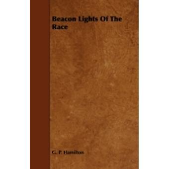 Beacon Lights of the Race by Hamilton & G. P.