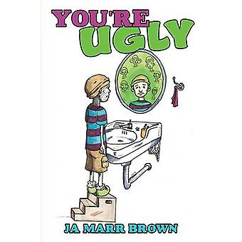 Youre Ugly by Brown & Ja Marr