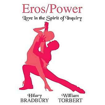 ErosPower Love in the Spirit of Inquiry by Bradbury & Hilary