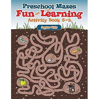Preschool Mazes for Fun and Learning  Activity Book 35 by Jupiter Kids