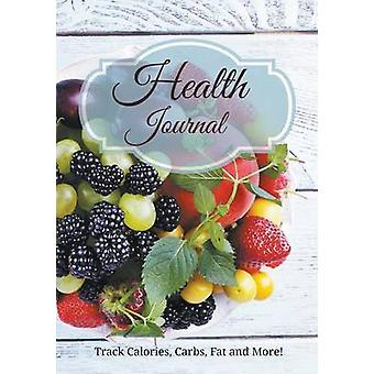 Health Journal Track Calories Carbs Fat and More by Journal & Healthy Diet