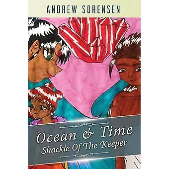 Ocean and Time Shackle of the Keeper by Sorensen & Andrew