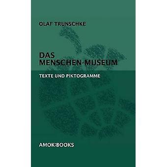 Das MenschenMuseumTexte und Piktogramme by Trunschke & Olaf
