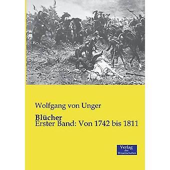 BlcherErster Band Von 1742 bis 1811 by von Unger & Wolfgang