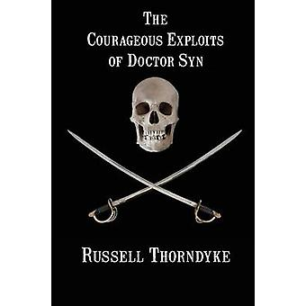 The Courageous Exploits of Doctor Syn by Thorndyke & Russell