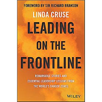 Leading on the Frontline - Remarkable Stories and Essential Leadership
