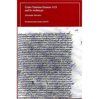 Codex Parisinus Graecus 1115 and Its Archetype by A. Alexakis - 97808