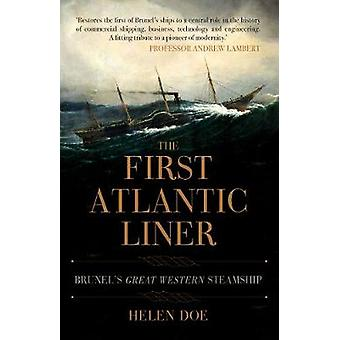 The First Atlantic Liner - Brunel's Great Western Steamship by Helen D