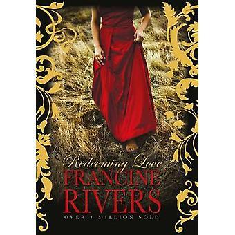 Redeeming Love by Francine Rivers - 9781782643210 Book