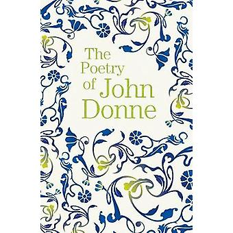 The Poetry of John Donne by John Donne - 9781788885188 Book