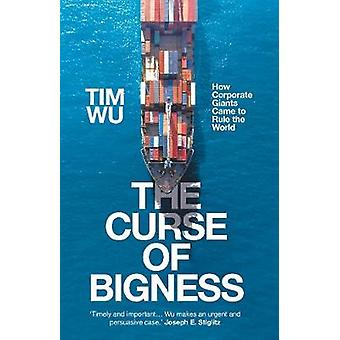 The Curse of Bigness - How Corporate Giants Came to Rule the World by