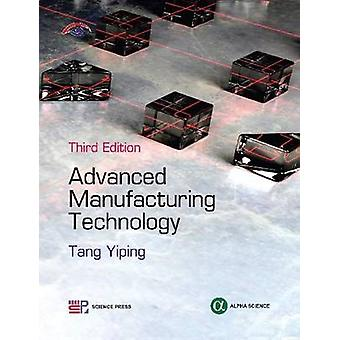Advanced Manufacturing Technology (3rd Revised edition) by Tang Yipin