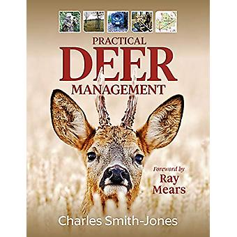 Practical Deer Management by Charles Smith-Jones - 9781846892998 Book