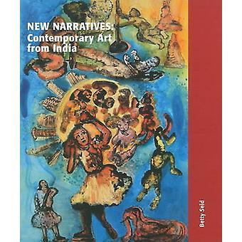 New Narratives - Contemporary Art from India by Betty Seid - 978189020