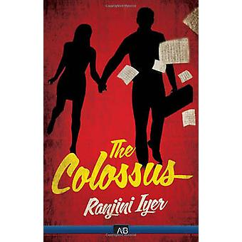 The Colossus (New edition) by Ranjiini Iyer - 9781938231858 Book
