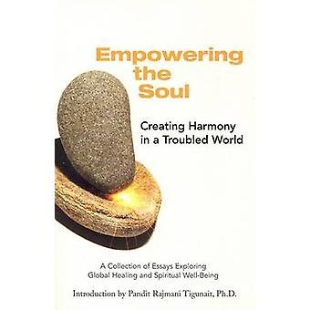 Empowering the Soul - A Collection of Essays Exploring Global Healing