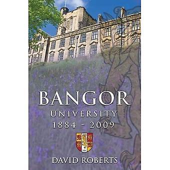 Bangor University, 1824 2009 [Illustrated]
