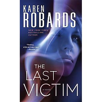 The Last Victim by Karen Robards - 9780345535818 Book
