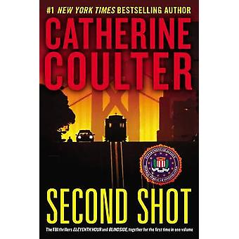 Second Shot - A Thriller by Catherine Coulter - 9780425271346 Book