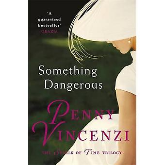 Something Dangerous by Penny Vincenzi - 9780755332410 Book