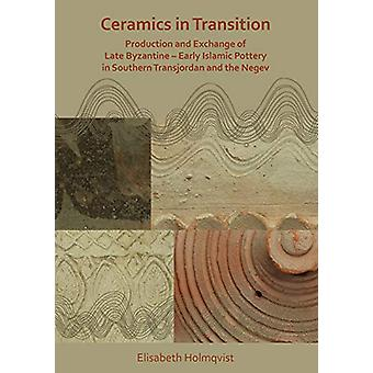 Ceramics in Transition - Production and Exchange of Late Byzantine-Ear