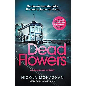 Dead Flowers by Nicola Monaghan - 9780857308023 Book