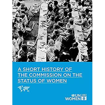 A short history of the Commission on the Status of Women by United Na