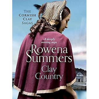 Clay Country - A deeply moving saga by Rowena Summers - 9781788638494