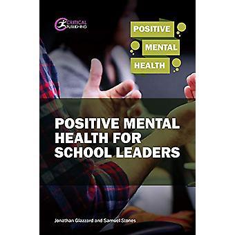 Positive Mental Health for School Leaders by Samuel Stones - 97819130