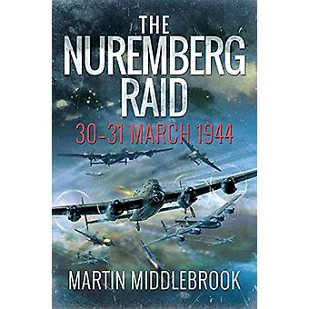 The Nuremberg Raid - 30-31 March 1944 by Martin Middlebrook - 97815267