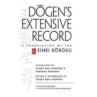 Dogen's Extensive Record - A Translation of the Eihei Koroku by Shohak