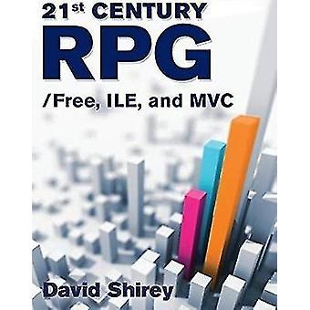 21st Century RPG - /Free - ILE - and MVC - Free - ILE - and MVC by Davi