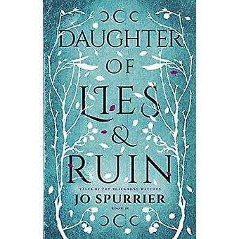 Daughter of Lies and Ruin by Spurrier & Jo