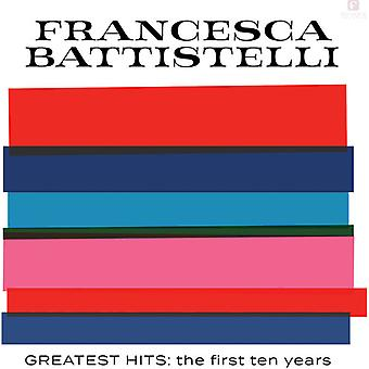 Battistelli*Francesca - Greatest Hits: The First Ten Years [CD] USA import