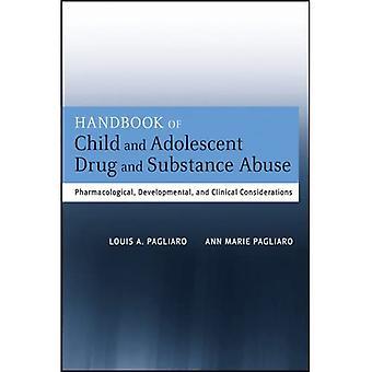 Handboek van kinder- en adolescentend drugs- en drugsmisbruik: farmacologische, ontwikkelings- en klinische overwegingen