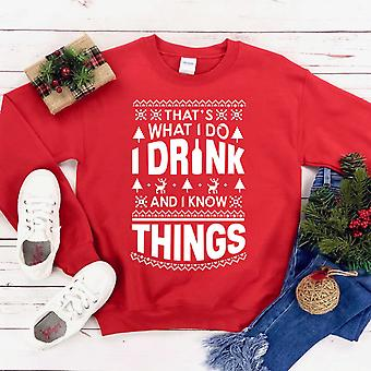 That's What I Do I Drink And I Know Things Christmas Sweatshirt