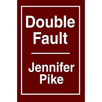 Double Fault by Jennifer Pike - 9780595318728 Book