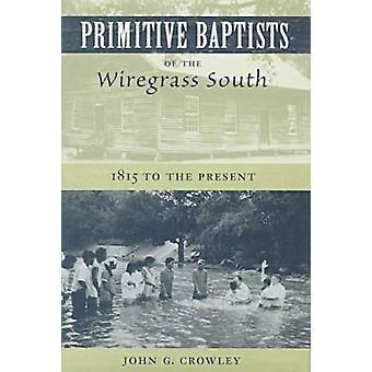 Primitiva baptister av wiregrassen söder - 1815 till gåvan vid Joh