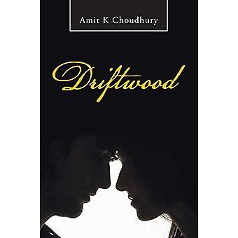 Driftwood by Amit K Choudhury - 9781482800234 Book