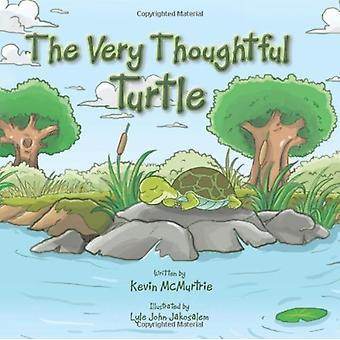 The Very Thoughtful Turtle by Kevin McMurtrie - 9781490709406 Book