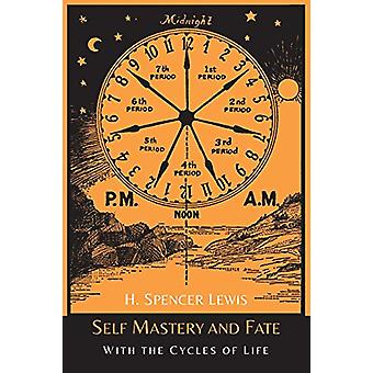 Self Mastery and Fate with the Cycles of Life by H Spencer Lewis - 97