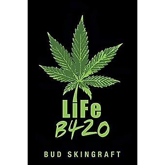 LiFe B420 by Bud Skingraft - 9781684705771 Book