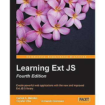 Learning Ext JS - Fourth Edition by Carlos A. Mendez - 9781784394387