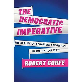 The Democratic Imperative - The Reality of Power Relationships in the