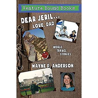 Dear Jeril... Love - Dad by Wayne P Anderson - 9781942168157 Book