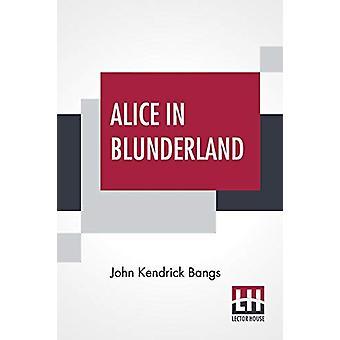 Alice In Blunderland - An Iridescent Dream by John Kendrick Bangs - 97