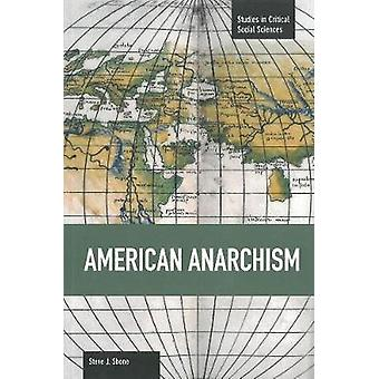 American Anarchism  Studies in Critical Social Sciences Volume 57