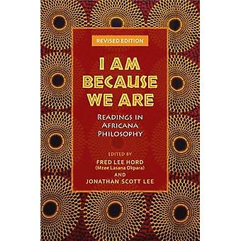 I Am Because We Are by Edited by Fred Lee Hord & Edited by Jonathan Scott Lee