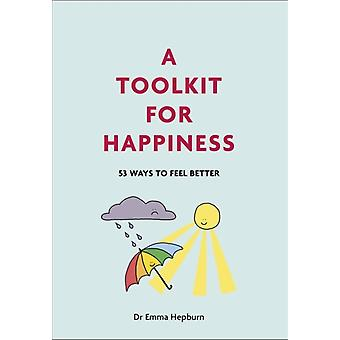 A Toolkit for Happiness by Dr Emma Hepburn